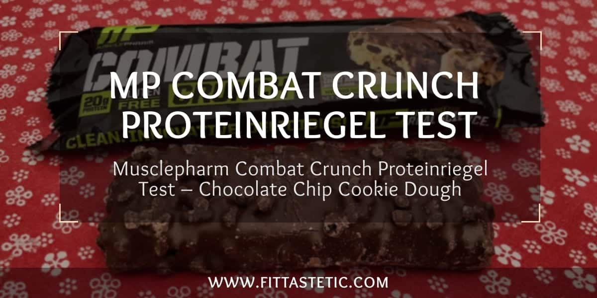 Musclepharm Combat Crunch Proteinriegel Test – Chocolate Chip Cookie Dough Geschmack